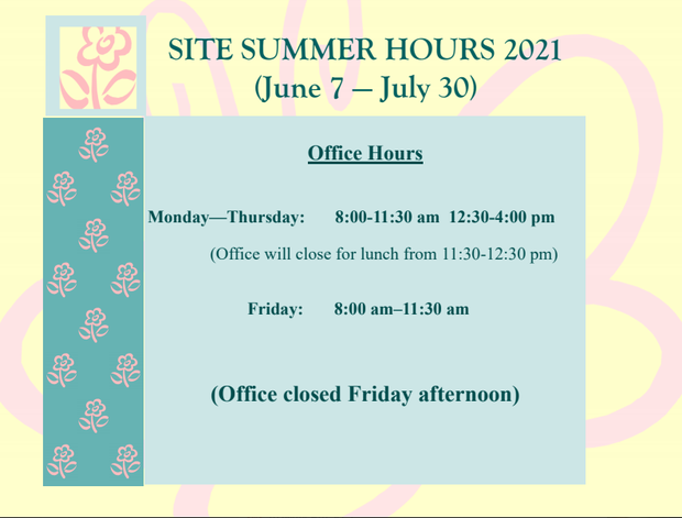 June 7 - July 30 office will be open mondays through thursdays from 8 - 11:30 and 12:30 - 4 and fridays from 8 - 11:30